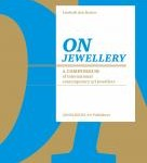 On Jewellery, A Compendium of international contemporary art jewellery, by Liesbeth den Besten