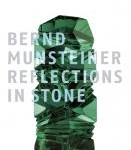 Reflexions in Stone, 2 revised edition, by Bernd Munsteiner